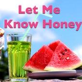 Let Me Know Honey von Various Artists
