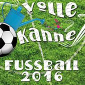 Volle Kanne Fussball 2016 by Various Artists
