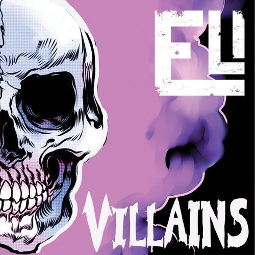 Villains by Eli