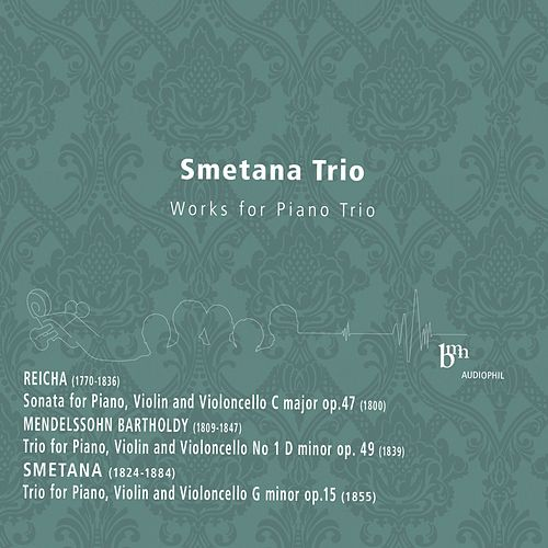 Reicha, Mendelssohn, Smetana: Works for Piano Trio by Smetana Trio