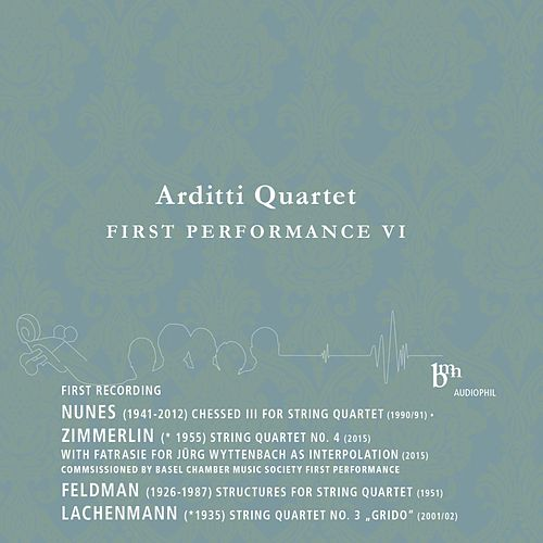 Arditti Quartet Plays Works by Nunes, Zimmerlin, Feldman & Lachenmann by Arditti Quartet