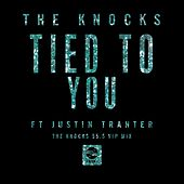 Tied To You (feat. Justin Tranter) [The Knocks 55.5 VIP Mix] by The Knocks
