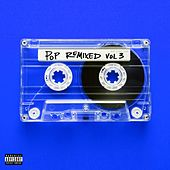 Pop Remixed Vol. 3 by Various Artists