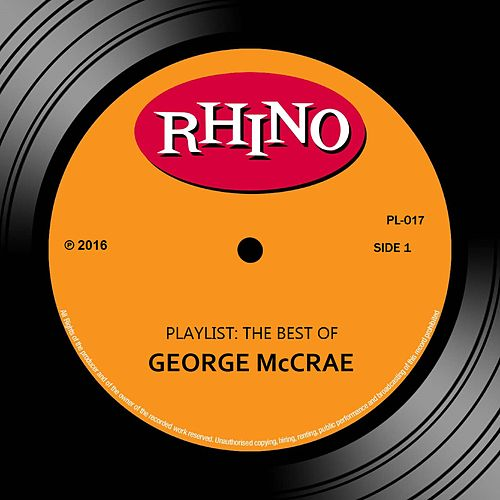Playlist: The Best Of George McCrae by George McCrae