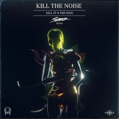 Kill It 4 The Kids (feat. AWOLNATION & R.City) (Slander Remix) von Kill The Noise