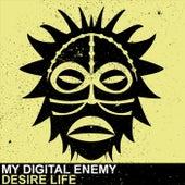 Desire Life by My Digital Enemy
