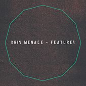 Features - EP by Kris Menace