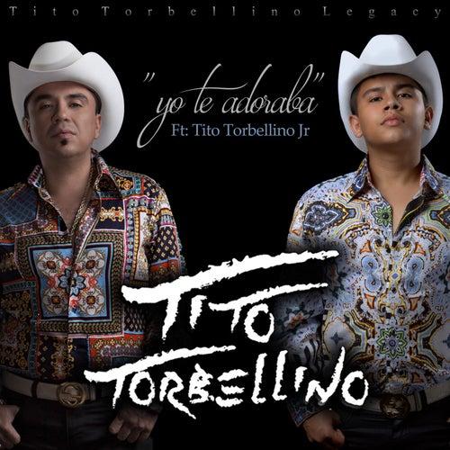 Yo Te Adoraba (feat. Tito Torbellino Jr) by Tito Y Su Torbellino