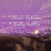 Today I Started Loving You Again by Bruce Robison