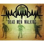Dead Men Walking by Madam Adam