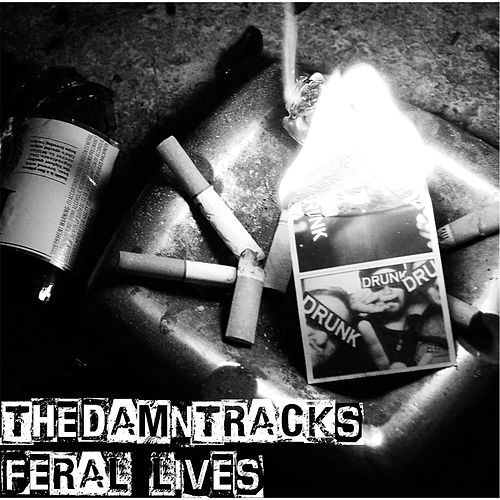 Feral Lives by The Damn Tracks
