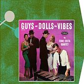 Guys And Dolls Like Vibes by Eddie Costa