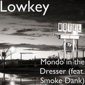 Mondo in the Dresser (feat. Smoke Dank) by Lowkey