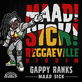 Maad Sick by Gappy Ranks
