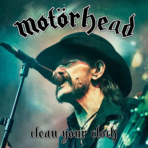 Clean Your Clock (Live In Munich 2015) (Live In Munich 2015) by Motörhead