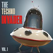 The Techno Invader, Vol. 1 by Various Artists
