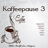 Kaffeepause 3 (Chillout Musik für deine Arbeitspause) by Various Artists