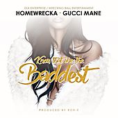 Know That She the Baddest - Single by Homewrecka