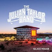 Glass House by Julian Taylor Band