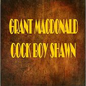 Cock Boy Shawn by Grant MacDonald
