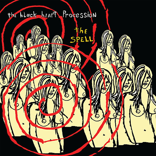 The Spell by The Black Heart Procession