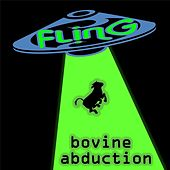 Bovine Abduction von The Fling