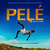 Pelé (Original Motion Picture Soundtrack) by Various Artists