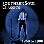 Southern Soul Classics 1960 to 1980 by Various Artists