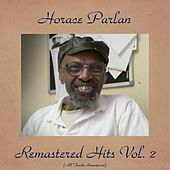 Remastered Hits Vol. 2 (All Tracks Remastered) von Horace Parlan