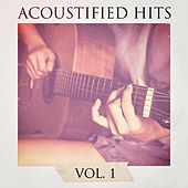 Acoustified Hits, Vol. 1 by The Cover Crew