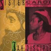 Jah Disciple by Sister Carol