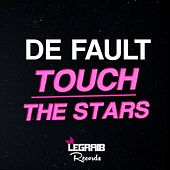 Touch The Stars by Default