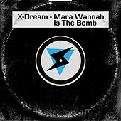 Mara Wannah Is The Bomb by X-Dream