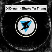 Shake Ya Thang by X-Dream