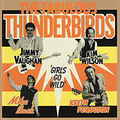 Girls Go Wild by The Fabulous Thunderbirds