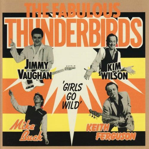 Girls Go Wild by The Fabulous Thunderbirds