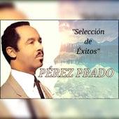 Pérez Prado - Selección de Éxitos von Perez Prado