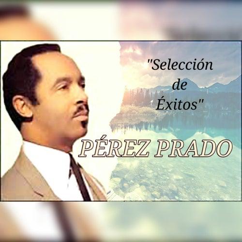 Pérez Prado - Selección de Éxitos by Perez Prado