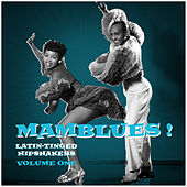 Mamblues Vol. 1, Latin-Tinged Hipshakers (Rumba Blues, Boogie Cha and Cool Mambo) von Various Artists