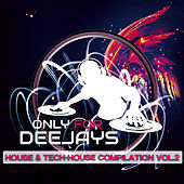 Only for Deejays House & Tech House Vol.2 by Various Artists