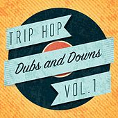 Trip Hop Dubs and Downs, Vol. 1 by Various Artists