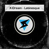 Latinesque by X-Dream