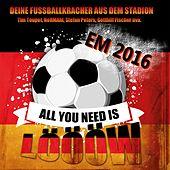 All You Need Is Löööw (Em 2016) (Die EM-Fußballkracher) by Various Artists