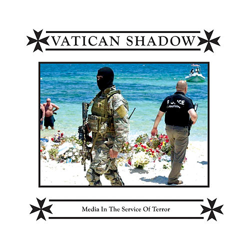 Media in the Service of Terror by Vatican Shadow
