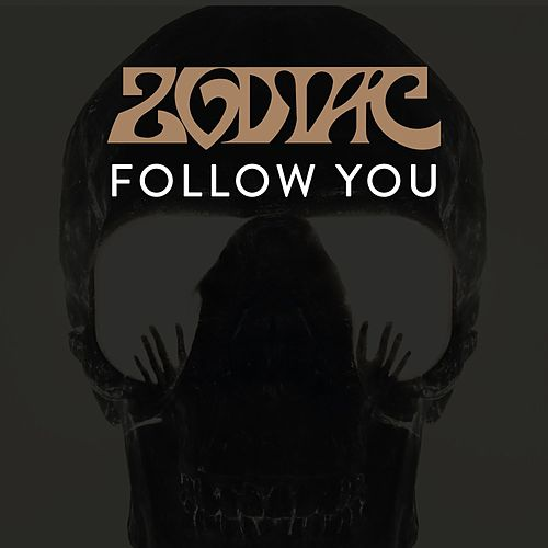 Follow You by Zodiac