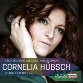 Korngold: Unvergänglichkeit, Op. 27 - Goldmark: Songs, Opp. 18, 21 & 34 by Cornelia Hübsch
