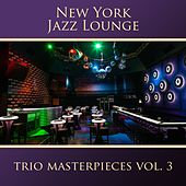 The Trio Masterpieces, Vol. 3 by New York Jazz Lounge