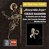 All That Jazz, Vol. 65: Storyville Joys – Chris Barber in Studio and on Stage (2016 Remaster) by Various Artists