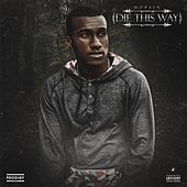 Die This Way (feat. Matt Black & Joey Tee) by Hopsin