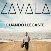 Cuando Llegaste by Zavala